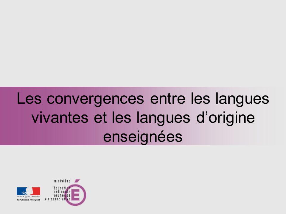 Les convergences entre les langues vivantes et les langues dorigine enseignées