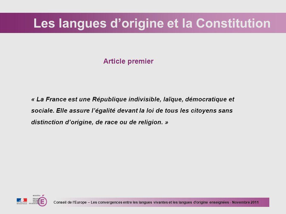 Les langues dorigine et la Constitution « La France est une République indivisible, laïque, démocratique et sociale.