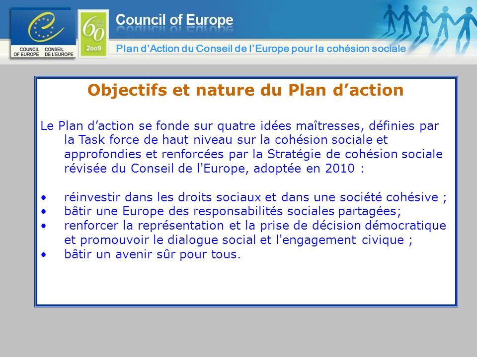 Objectifs et nature du Plan daction Le Plan daction se fonde sur quatre idées maîtresses, définies par la Task force de haut niveau sur la cohésion so