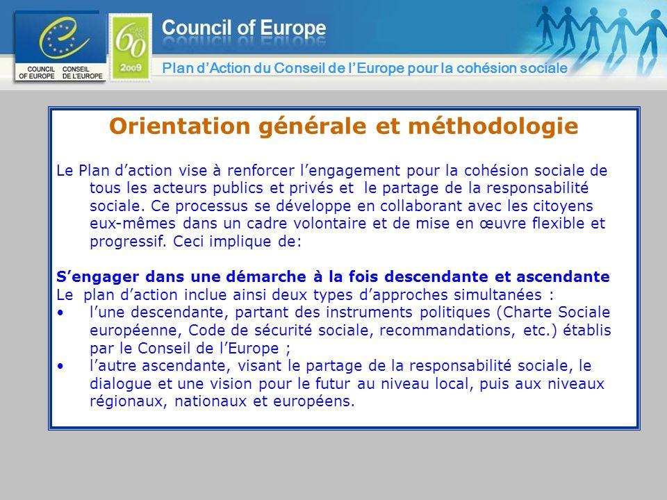 Orientation générale et méthodologie Le Plan daction vise à renforcer lengagement pour la cohésion sociale de tous les acteurs publics et privés et le