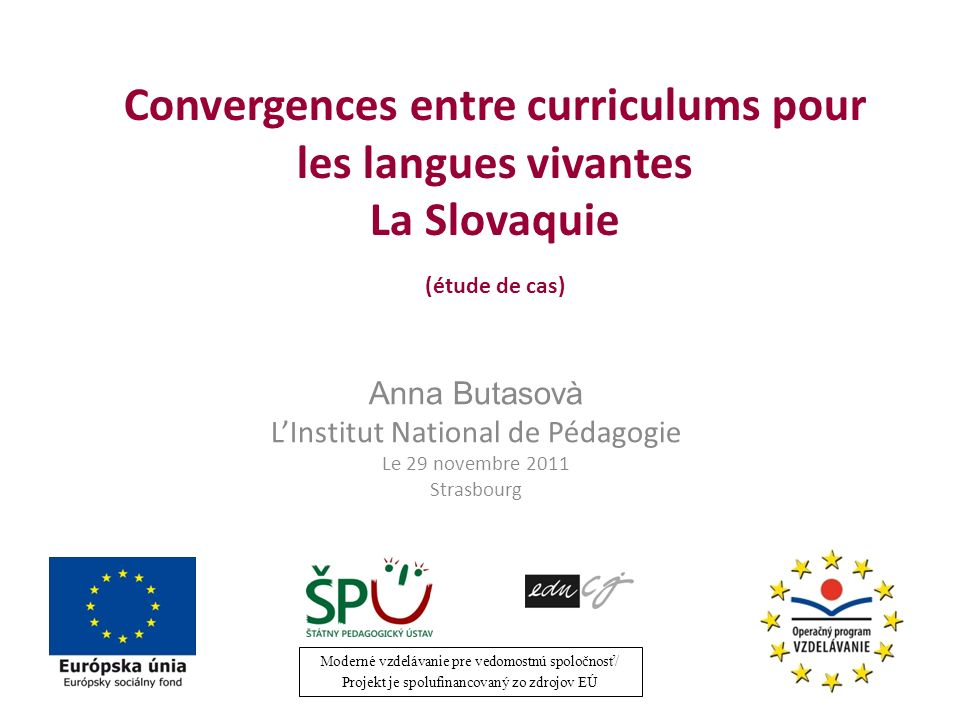 Le contexte Profil de la politique linguistique éducative/ Slovaquie – officialisé en 2008 Conception de lenseignement des langues étrangère SITE 0 à SITE 3 – projet de loi rentré en vigueur en septembre 2007 La nouvelle loi sur léducation – mai 2008