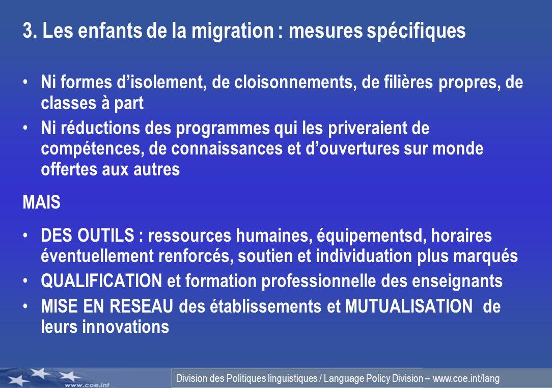 Division des Politiques linguistiques / Language Policy Division – www.coe.int/lang 3. Les enfants de la migration : mesures spécifiques Ni formes dis