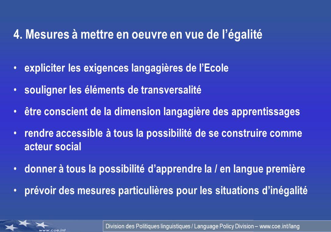 Division des Politiques linguistiques / Language Policy Division – www.coe.int/lang 4. Mesures à mettre en oeuvre en vue de légalité expliciter les ex
