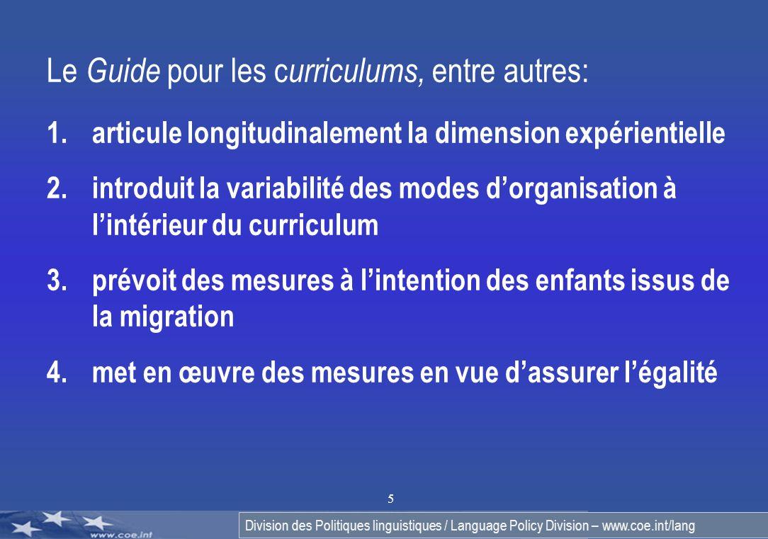 Division des Politiques linguistiques / Language Policy Division – www.coe.int/lang 5 Le Guide pour les c urriculums, entre autres: 1.articule longitu