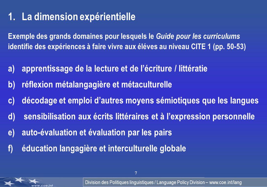 Division des Politiques linguistiques / Language Policy Division – www.coe.int/lang 7 1.La dimension expérientielle Exemple des grands domaines pour l