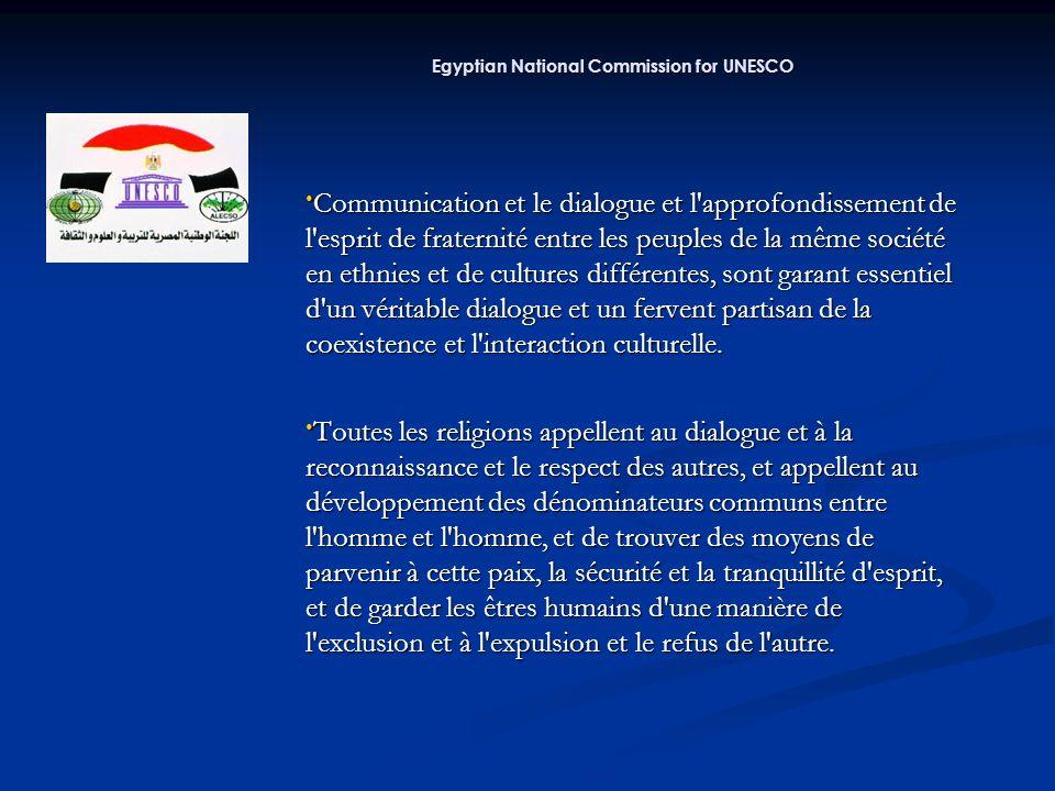 Communication et le dialogue et l approfondissement de l esprit de fraternité entre les peuples de la même société en ethnies et de cultures différentes, sont garant essentiel d un véritable dialogue et un fervent partisan de la coexistence et l interaction culturelle.