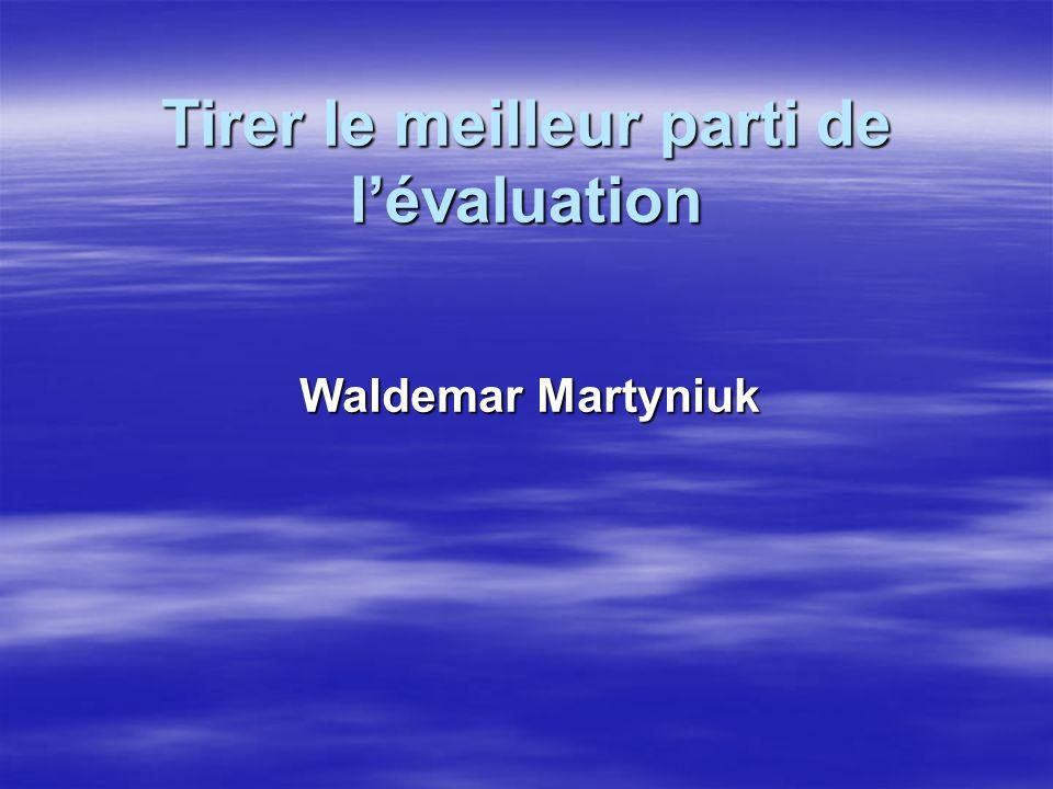 Tirer le meilleur parti de lévaluation Waldemar Martyniuk
