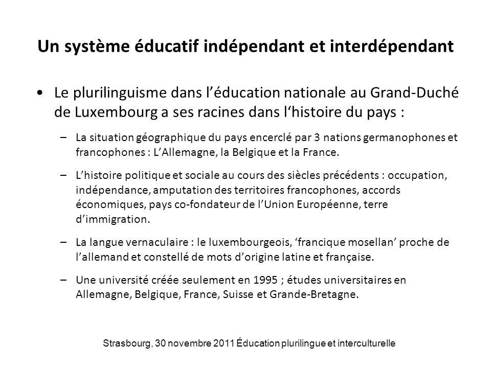 Un système éducatif indépendant et interdépendant Le plurilinguisme dans léducation nationale au Grand-Duché de Luxembourg a ses racines dans lhistoir