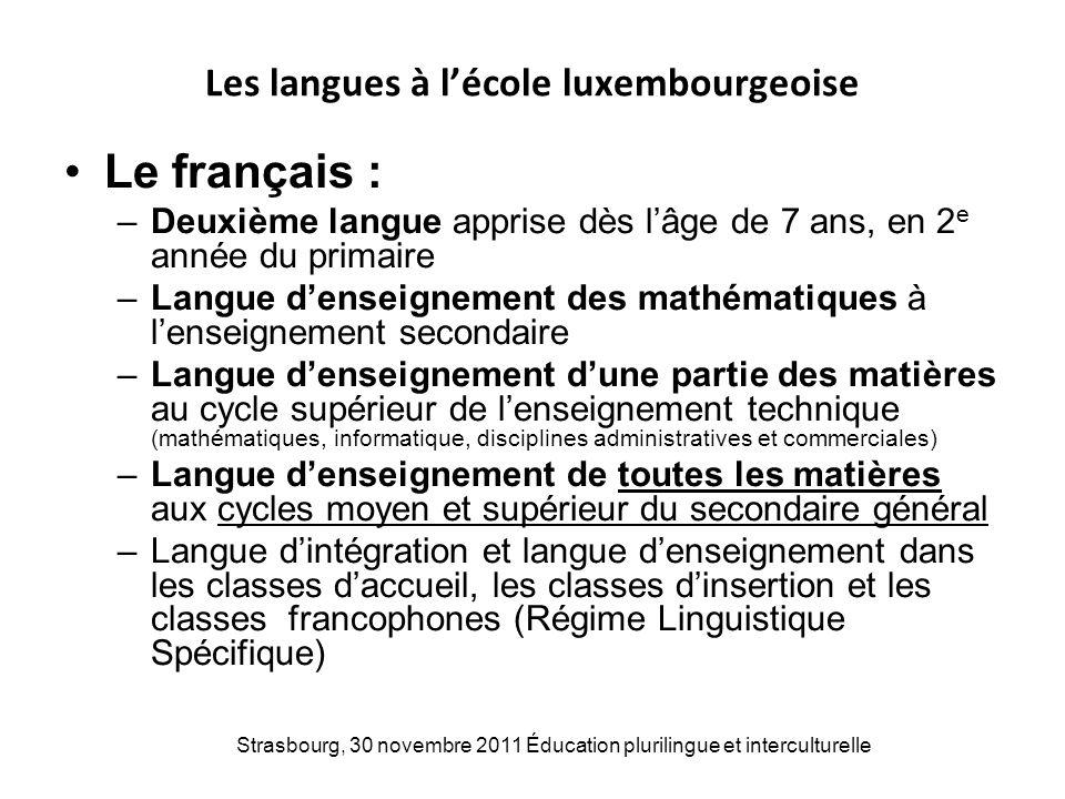Strasbourg, 30 novembre 2011 Éducation plurilingue et interculturelle Les langues à lécole luxembourgeoise Le français : –Deuxième langue apprise dès