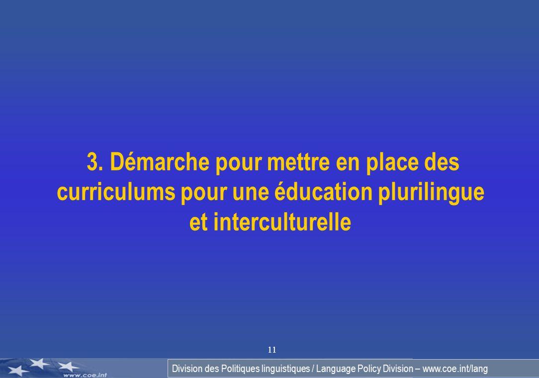 Division des Politiques linguistiques / Language Policy Division – www.coe.int/lang 11 3. Démarche pour mettre en place des curriculums pour une éduca