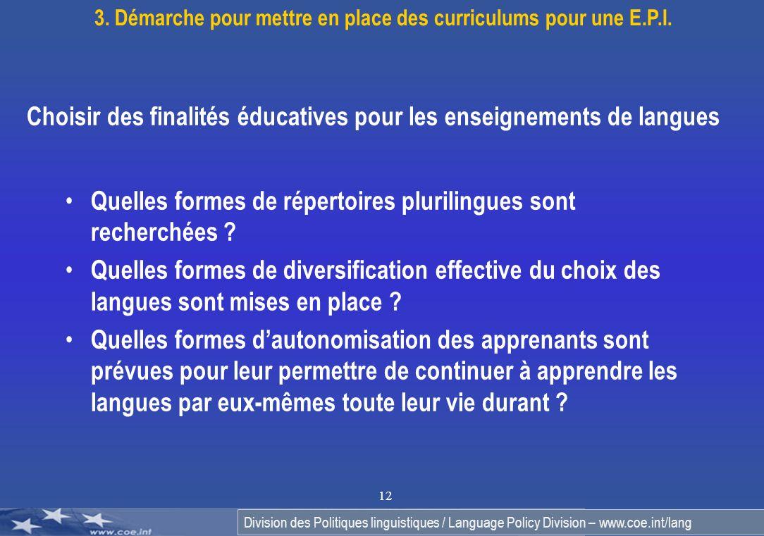 Division des Politiques linguistiques / Language Policy Division – www.coe.int/lang 12 Quelles formes de répertoires plurilingues sont recherchées ? Q