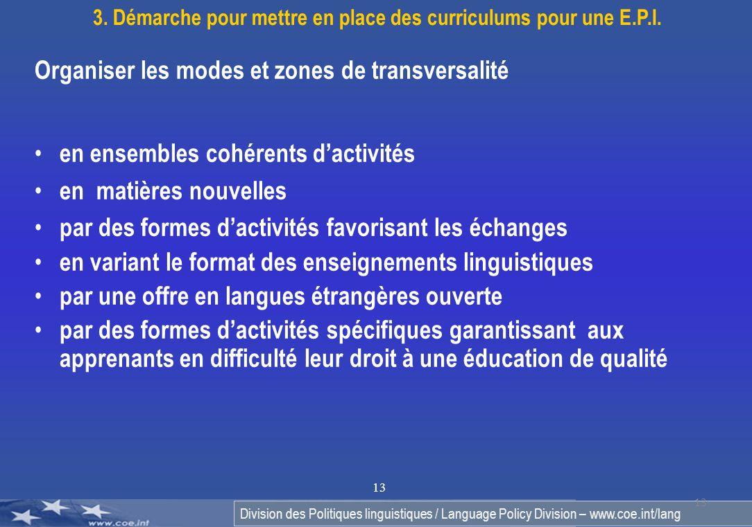 Division des Politiques linguistiques / Language Policy Division – www.coe.int/lang 13 3. Démarche pour mettre en place des curriculums pour une E.P.I