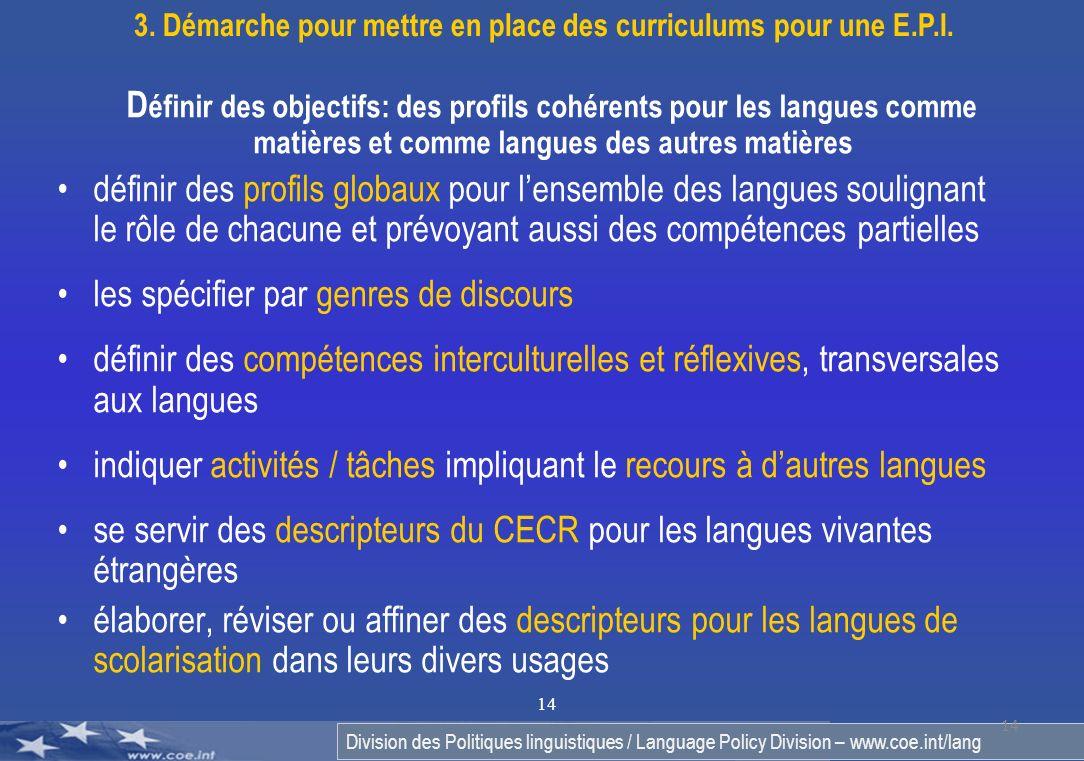 Division des Politiques linguistiques / Language Policy Division – www.coe.int/lang 14 D éfinir des objectifs: des profils cohérents pour les langues
