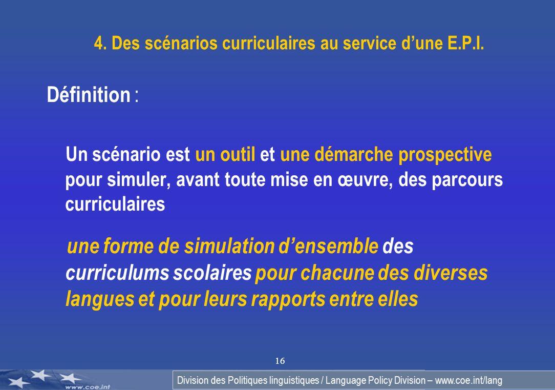 Division des Politiques linguistiques / Language Policy Division – www.coe.int/lang 16 4. Des scénarios curriculaires au service dune E.P.I. Définitio
