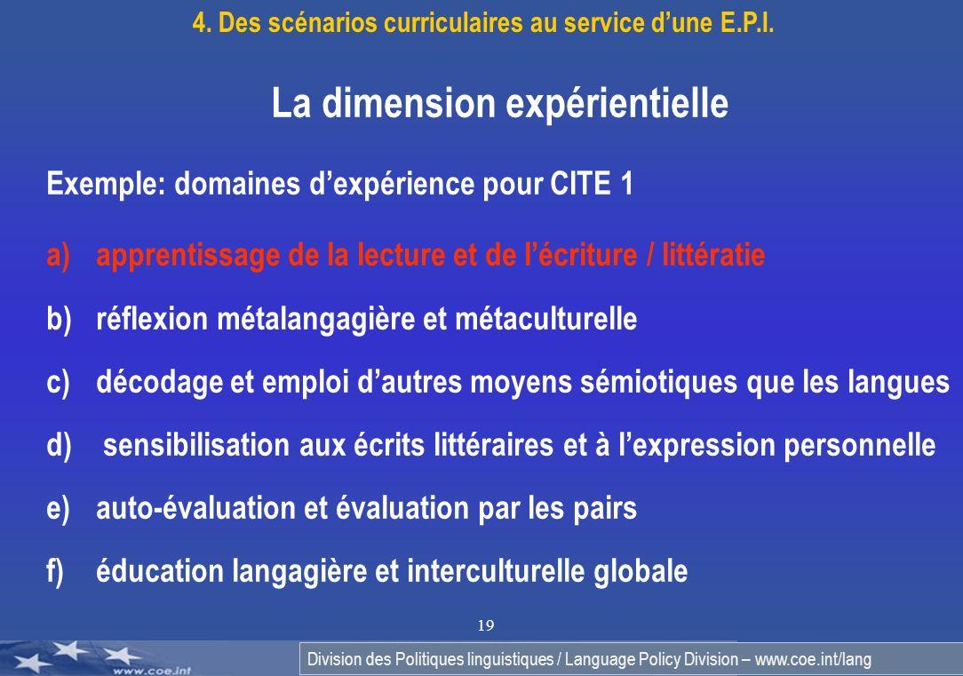 Division des Politiques linguistiques / Language Policy Division – www.coe.int/lang 19 La dimension expérientielle Exemple: domaines dexpérience pour
