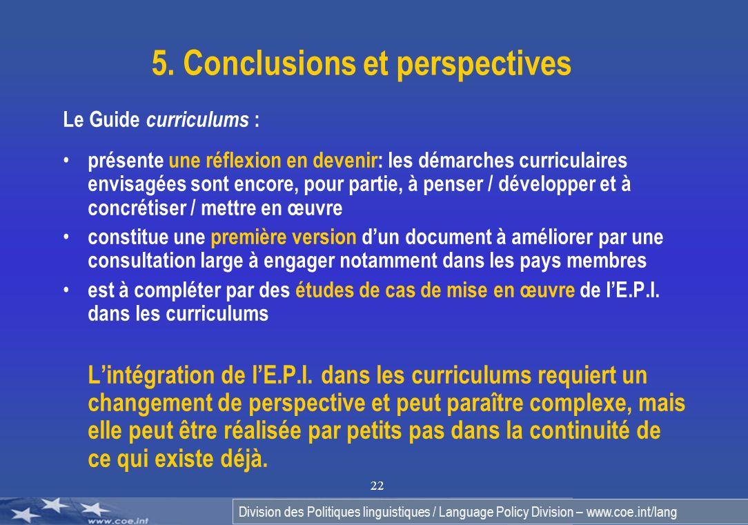 Division des Politiques linguistiques / Language Policy Division – www.coe.int/lang 5. Conclusions et perspectives Le Guide curriculums : présente une