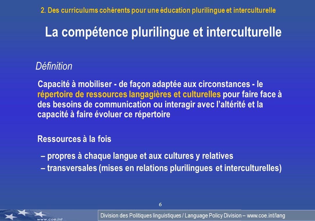 Division des Politiques linguistiques / Language Policy Division – www.coe.int/lang 6 2. Des curriculums cohérents pour une éducation plurilingue et i