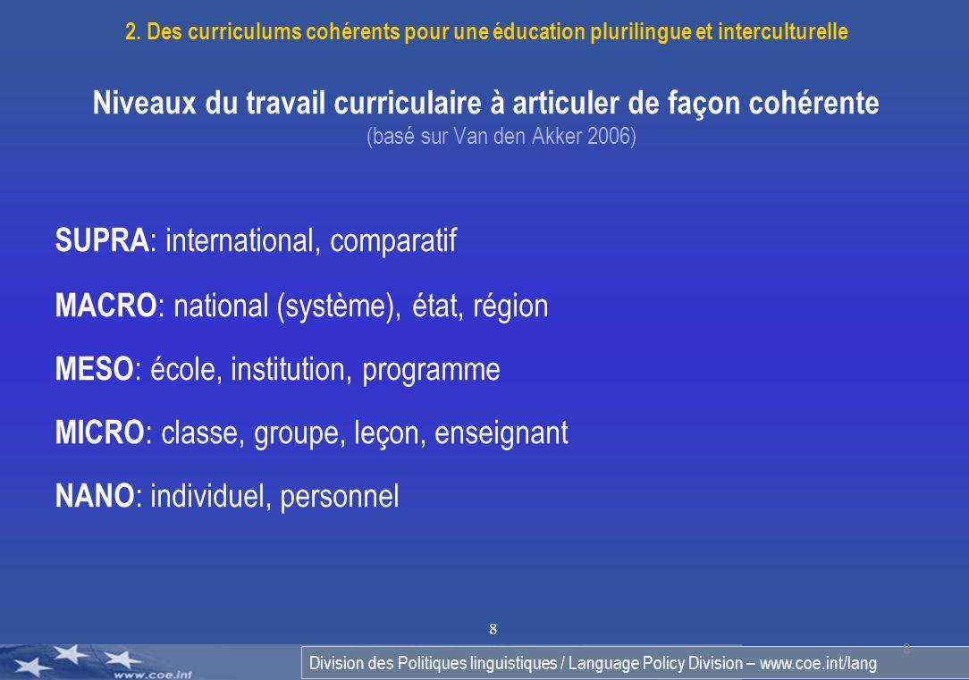 Division des Politiques linguistiques / Language Policy Division – www.coe.int/lang 8 8 Niveaux du travail curriculaire à articuler de façon cohérente