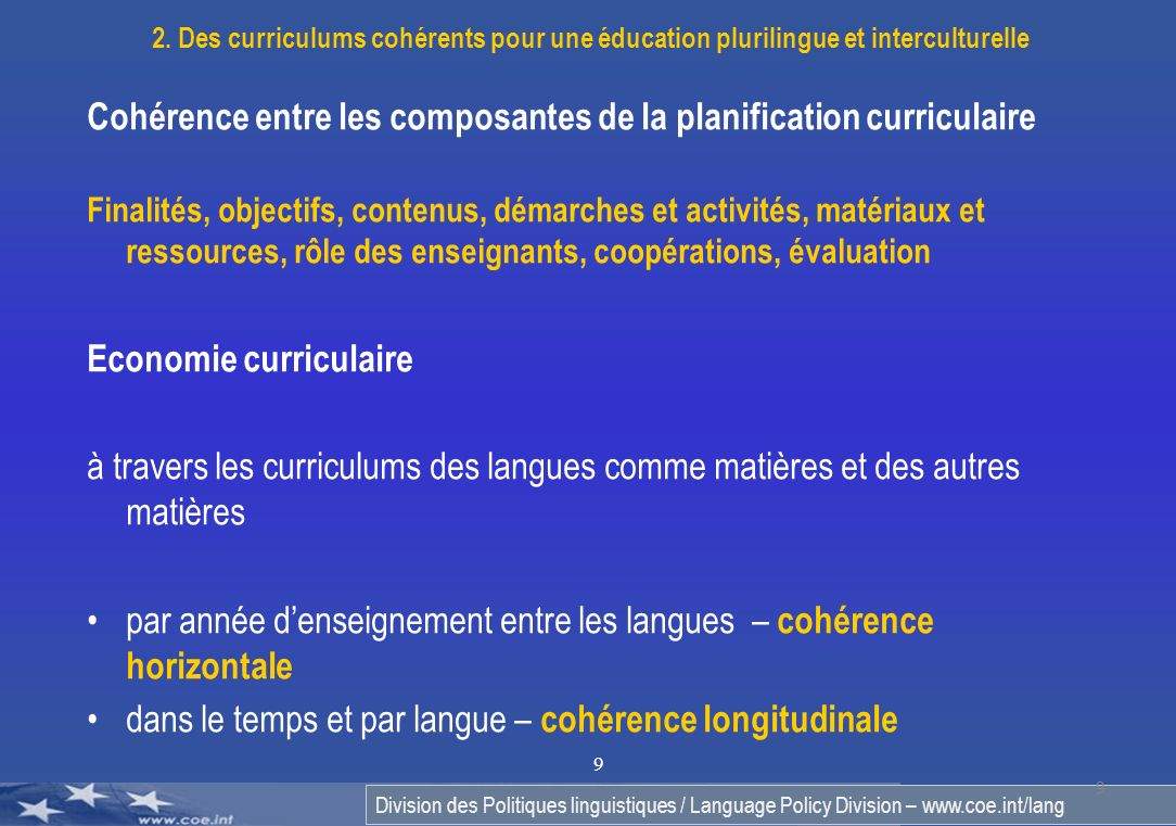 Division des Politiques linguistiques / Language Policy Division – www.coe.int/lang 9 9 Cohérence entre les composantes de la planification curriculai