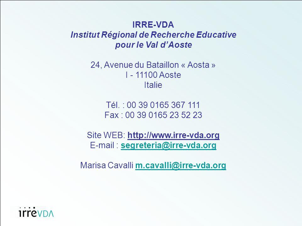 IRRE-VDA Institut Régional de Recherche Educative pour le Val dAoste 24, Avenue du Bataillon « Aosta » I - 11100 Aoste Italie Tél.