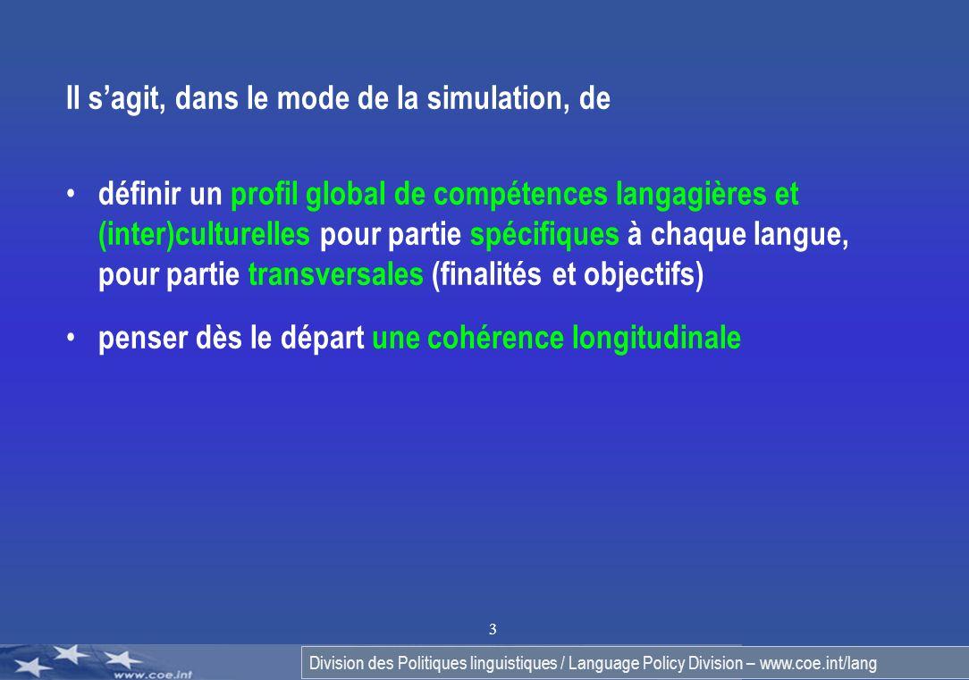 Division des Politiques linguistiques / Language Policy Division – www.coe.int/lang 3 Il sagit, dans le mode de la simulation, de définir un profil gl