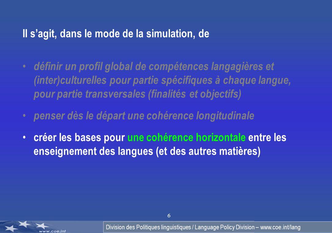 Division des Politiques linguistiques / Language Policy Division – www.coe.int/lang 6 Il sagit, dans le mode de la simulation, de définir un profil gl