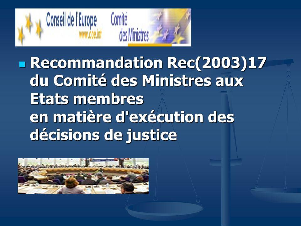 Recommandation Rec(2003)17 du Comité des Ministres aux Etats membres en matière d'exécution des décisions de justice Recommandation Rec(2003)17 du Com
