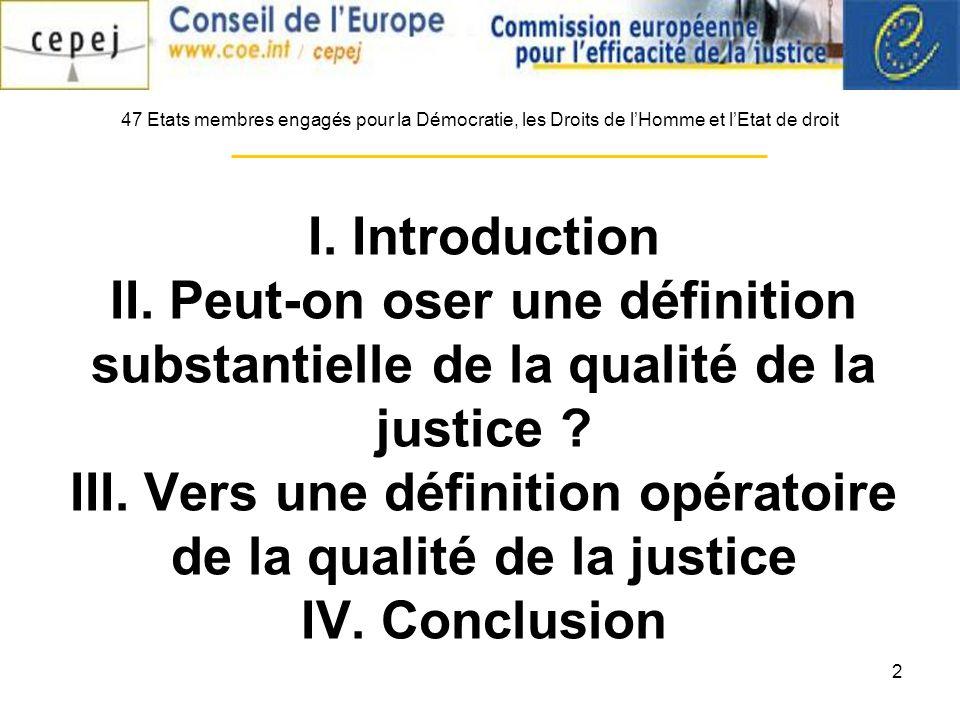2 I. Introduction II. Peut-on oser une définition substantielle de la qualité de la justice .