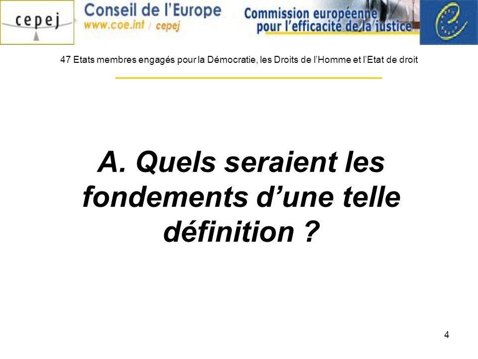 4 A. Quels seraient les fondements dune telle définition .