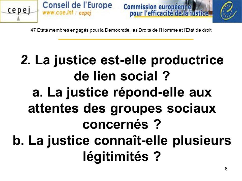 6 2. La justice est-elle productrice de lien social .