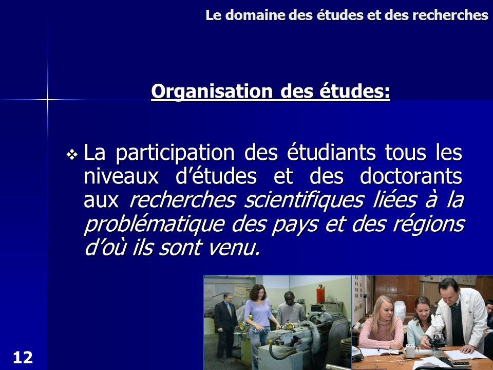 La participation des étudiants tous les niveaux détudes et des doctorants aux recherches scientifiques liées à la problématique des pays et des régions doù ils sont venu.