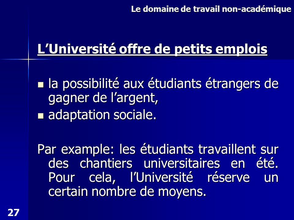 LUniversité offre de petits emplois la possibilité aux étudiants étrangers de gagner de largent, la possibilité aux étudiants étrangers de gagner de largent, adaptation sociale.