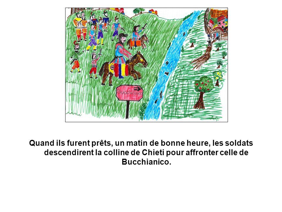 Pendant ce temps, du haut des murs de Bucchianico, la sentinelle avait été témoin des mouvements des soldats et avait averti d un son de cor le Banderese et le Sergentiere.