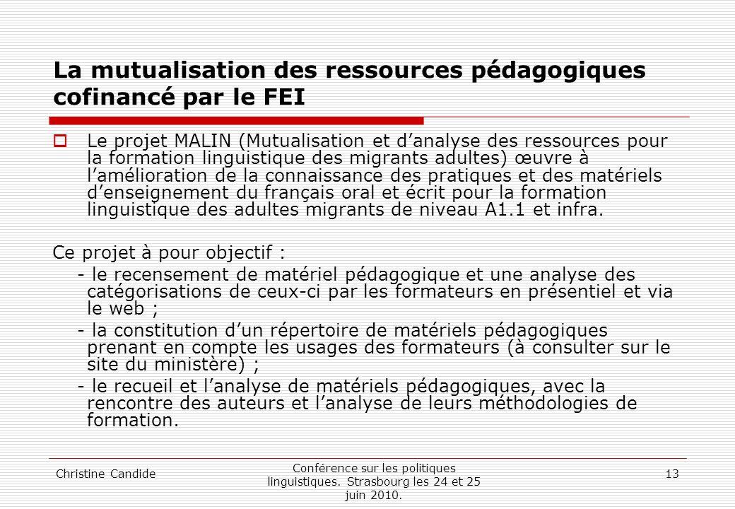 Christine Candide Conférence sur les politiques linguistiques. Strasbourg les 24 et 25 juin 2010. 13 La mutualisation des ressources pédagogiques cofi