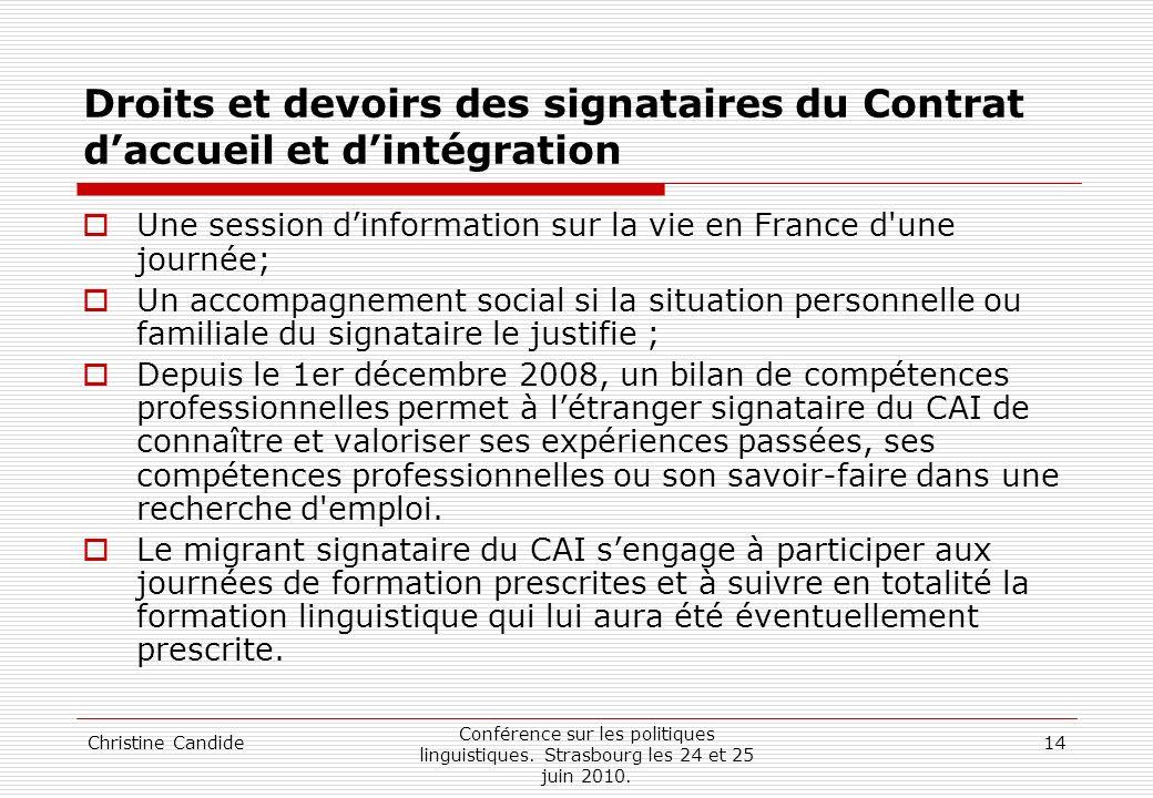 Christine Candide Conférence sur les politiques linguistiques. Strasbourg les 24 et 25 juin 2010. 14 Droits et devoirs des signataires du Contrat dacc