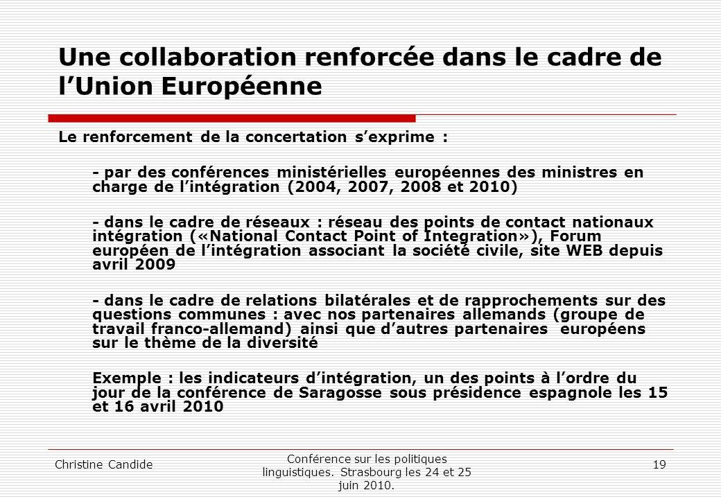 Christine Candide Conférence sur les politiques linguistiques. Strasbourg les 24 et 25 juin 2010. 19 Une collaboration renforcée dans le cadre de lUni