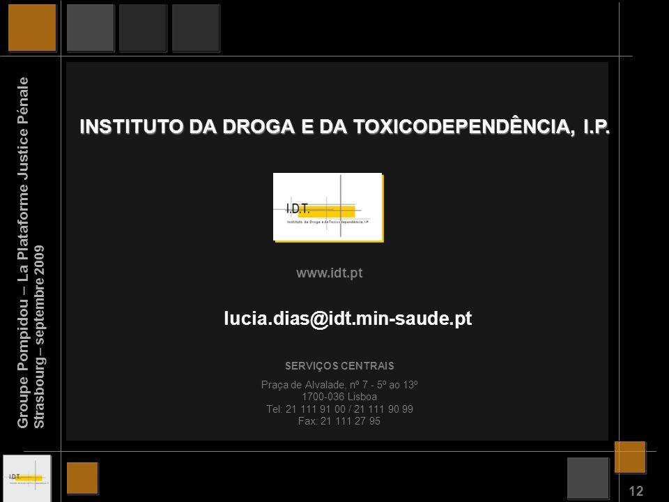12 INSTITUTO DA DROGA E DA TOXICODEPENDÊNCIA, I.P.
