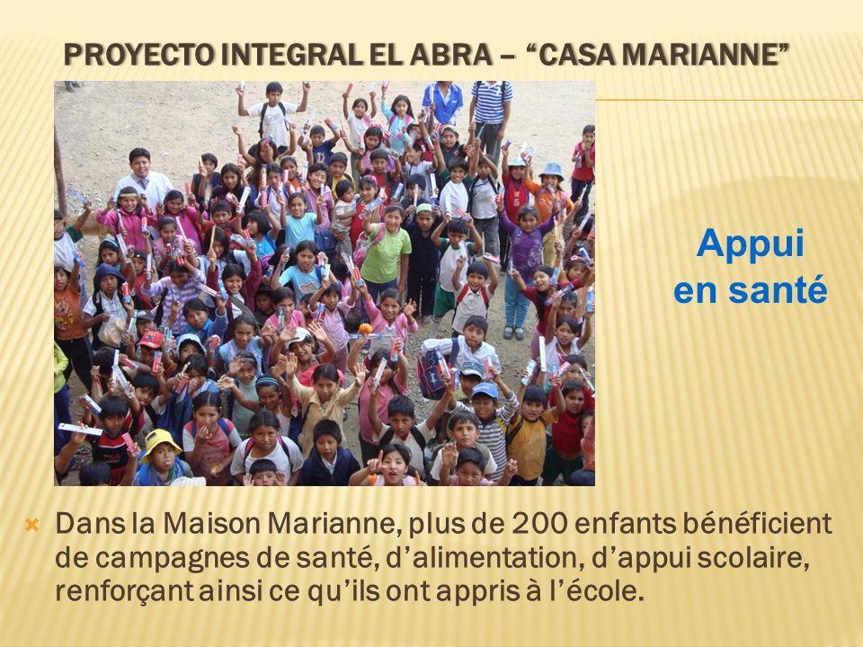 PROYECTO INTEGRAL EL ABRA – CASA MARIANNEPROYECTO INTEGRAL EL ABRA – CASA MARIANNE Dans la Maison Marianne, plus de 200 enfants bénéficient de campagn