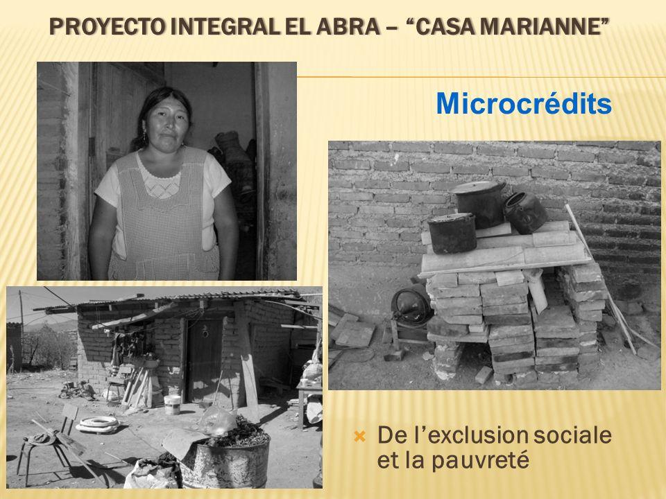 PROYECTO INTEGRAL EL ABRA – CASA MARIANNEPROYECTO INTEGRAL EL ABRA – CASA MARIANNE à une nouvelle autonomie de vie grâce à un microcrédit sans intérêts… Microcrédits
