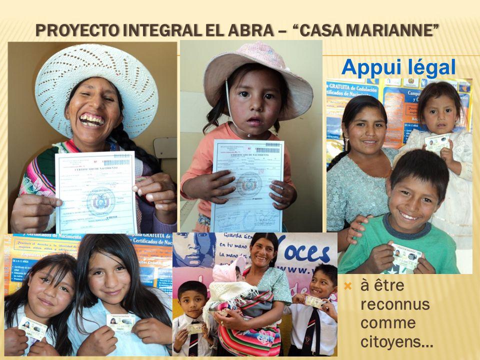 PROYECTO INTEGRAL EL ABRA – CASA MARIANNEPROYECTO INTEGRAL EL ABRA – CASA MARIANNE à être reconnus comme citoyens… Appui légal