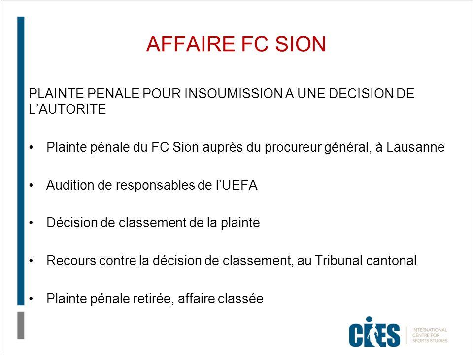AFFAIRE FC SION PLAINTE PENALE POUR INSOUMISSION A UNE DECISION DE LAUTORITE Plainte pénale du FC Sion auprès du procureur général, à Lausanne Auditio