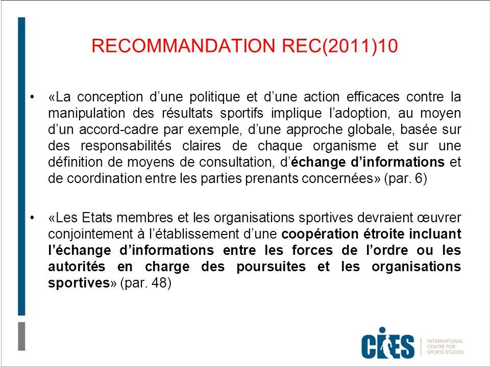 RECOMMANDATION REC(2011)10 «La conception dune politique et dune action efficaces contre la manipulation des résultats sportifs implique ladoption, au