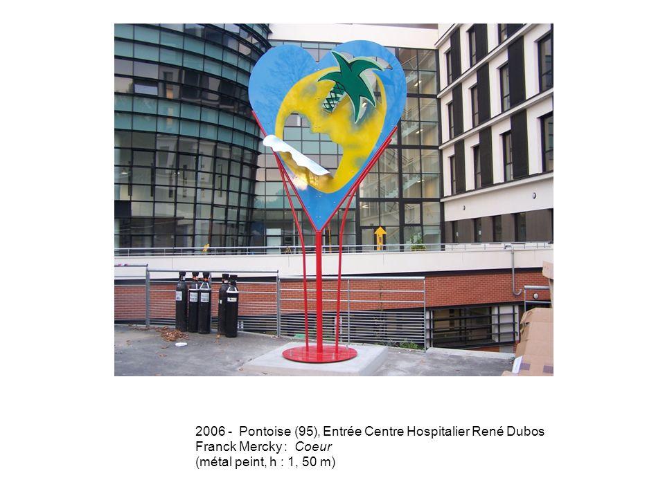 2006 - Pontoise (95), Entrée Centre Hospitalier René Dubos Franck Mercky : Coeur (métal peint, h : 1, 50 m)