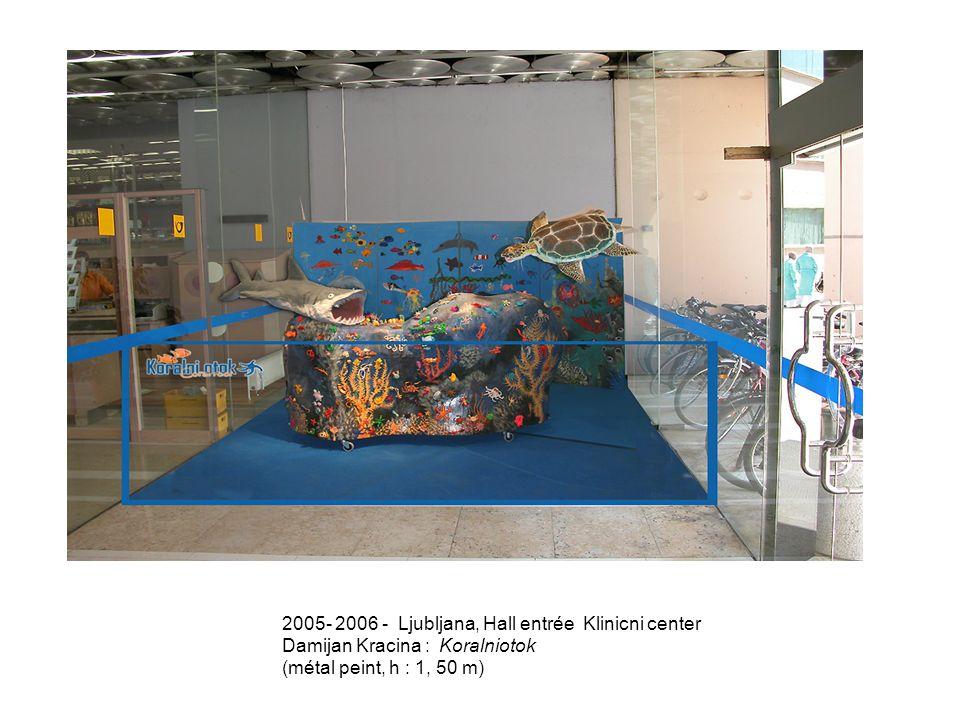 2005- 2006 - Ljubljana, Hall entrée Klinicni center Damijan Kracina : Koralniotok (métal peint, h : 1, 50 m)