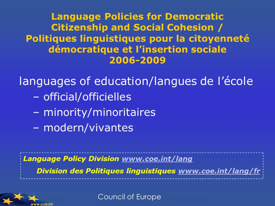 Completed: Hungary Norway Cyprus Slovenia Luxembourg Lombardy Lithuania Language Education Policy Profiles Finalisation: Slovak Republic Ireland Poland Underway Austria Valle dAosta Planned : Armenia Sheffield