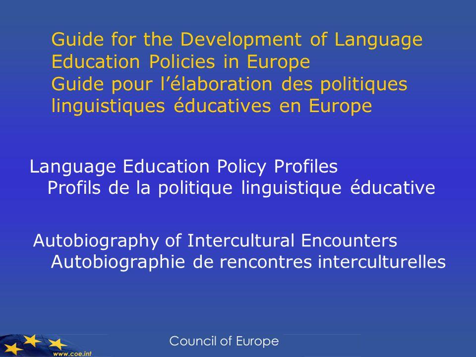 Guide for the Development of Language Education Policies in Europe Guide pour lélaboration des politiques linguistiques éducatives en Europe Autobiogr