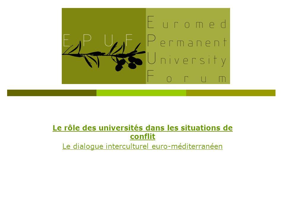 Le rôle des universités dans les situations de conflit Le dialogue interculturel euro-méditerranéen