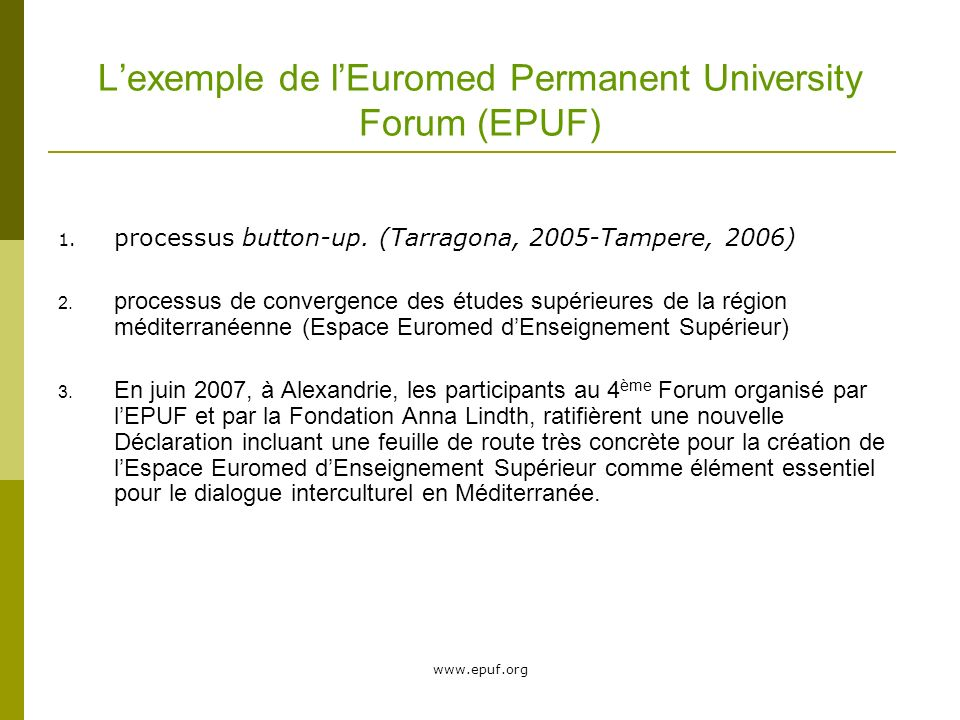 www.epuf.org Lexemple de lEuromed Permanent University Forum (EPUF) 1.