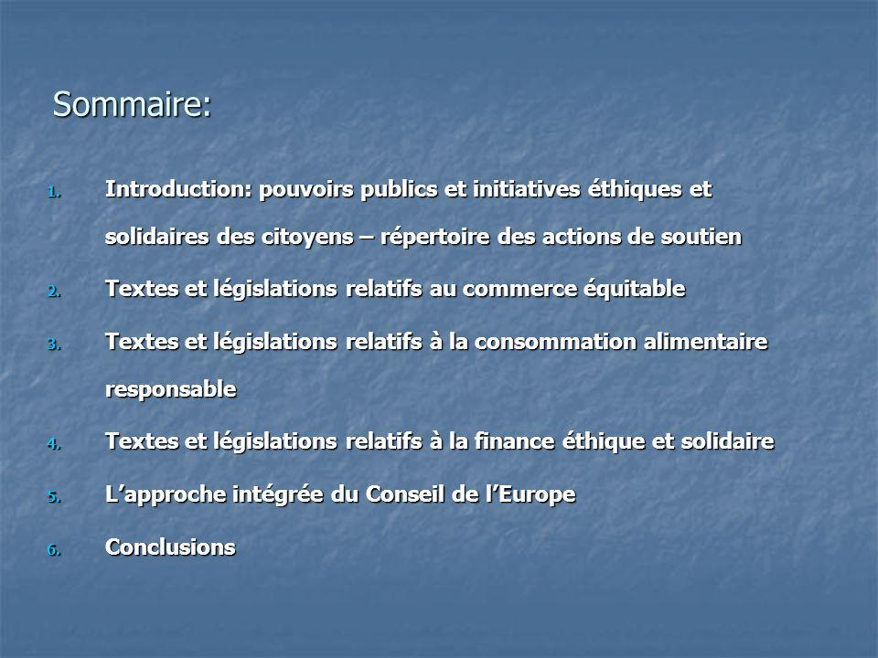 Sommaire: 1. Introduction: pouvoirs publics et initiatives éthiques et solidaires des citoyens – répertoire des actions de soutien 2. Textes et législ
