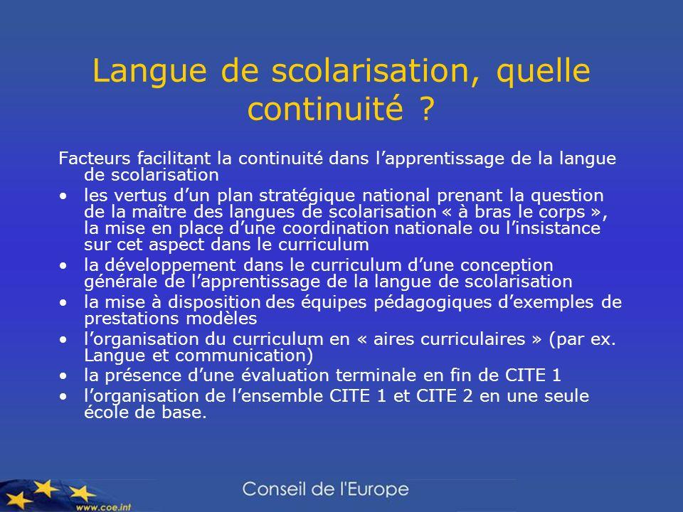 Langue de scolarisation, quelle continuité ? Facteurs facilitant la continuité dans lapprentissage de la langue de scolarisation les vertus dun plan s